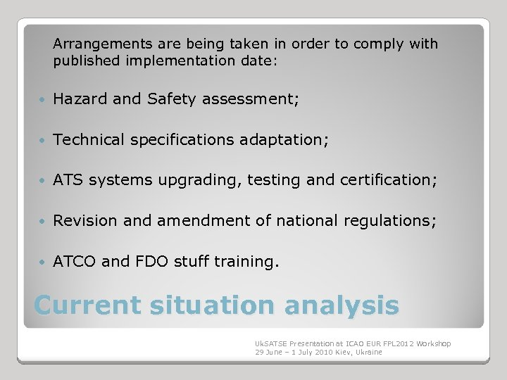Arrangements are being taken in order to comply with published implementation date: Hazard and