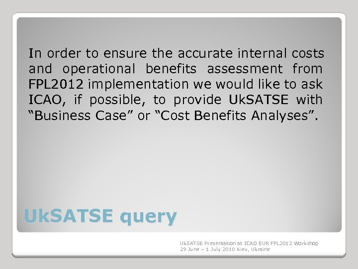 In order to ensure the accurate internal costs and operational benefits assessment from FPL