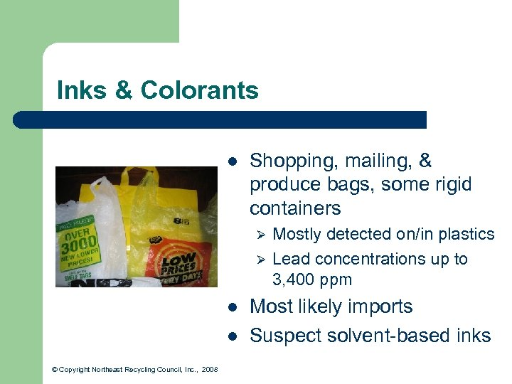 Inks & Colorants l Shopping, mailing, & produce bags, some rigid containers Ø Ø