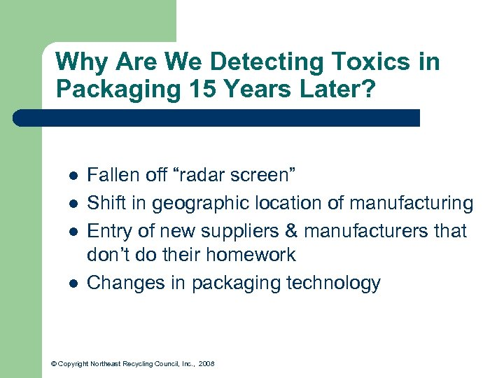 Why Are We Detecting Toxics in Packaging 15 Years Later? l l Fallen off