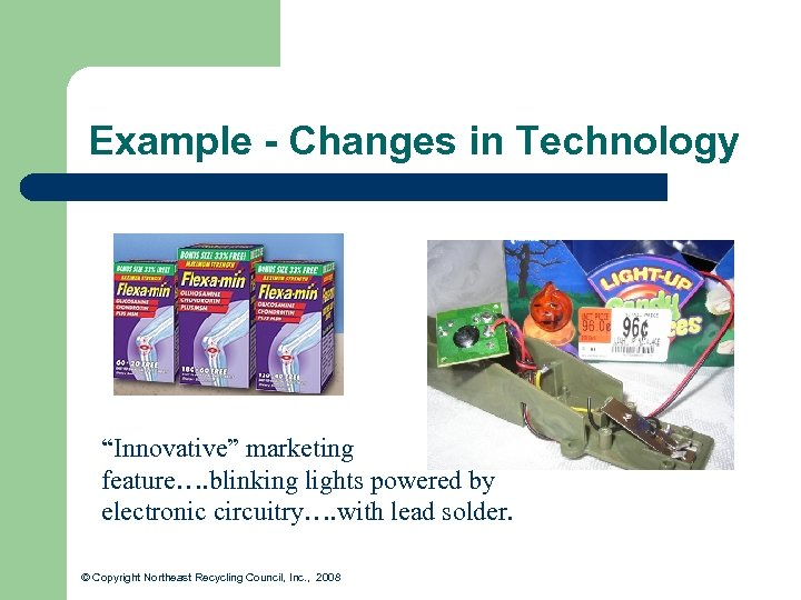 """Example - Changes in Technology """"Innovative"""" marketing feature…. blinking lights powered by electronic circuitry…."""