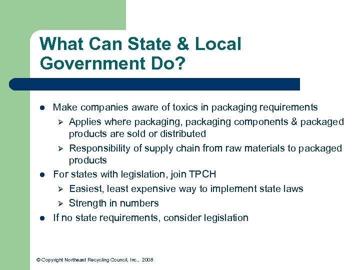 What Can State & Local Government Do? l l l Make companies aware of
