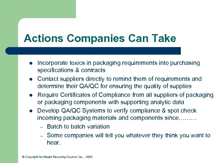 Actions Companies Can Take l l Incorporate toxics in packaging requirements into purchasing specifications