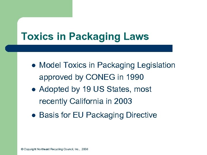 Toxics in Packaging Laws l Model Toxics in Packaging Legislation l approved by CONEG