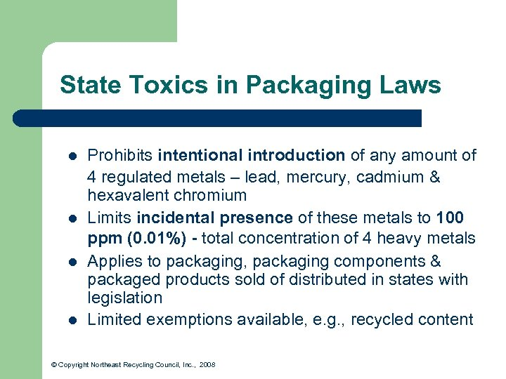State Toxics in Packaging Laws l l Prohibits intentional introduction of any amount of