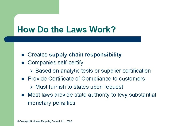 How Do the Laws Work? l l Creates supply chain responsibility Companies self-certify Ø