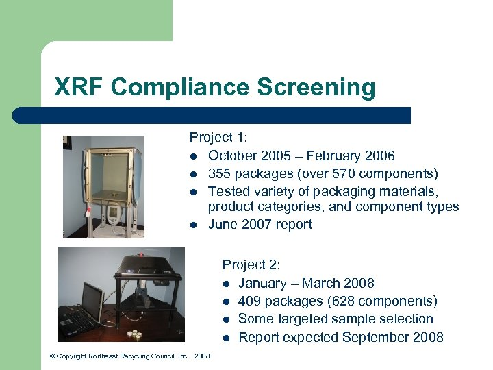 XRF Compliance Screening Project 1: l October 2005 – February 2006 l 355 packages