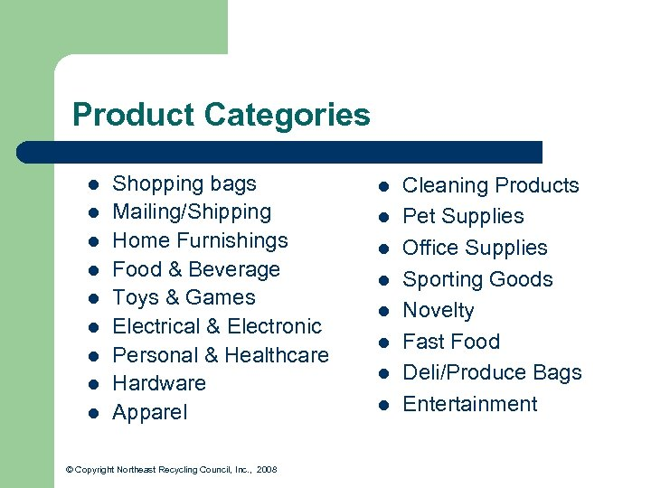 Product Categories l l l l l Shopping bags Mailing/Shipping Home Furnishings Food &