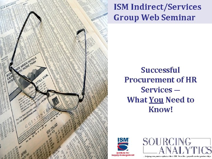 ISM Indirect/Services Group Web Seminar Successful Procurement of HR Services ― What You Need