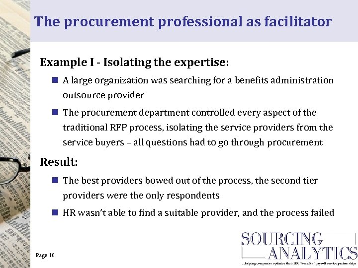 The procurement professional as facilitator Example I - Isolating the expertise: n A large
