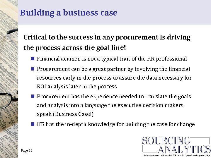 Building a business case Critical to the success in any procurement is driving the