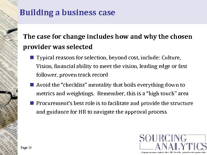 Building a business case The case for change includes how and why the chosen