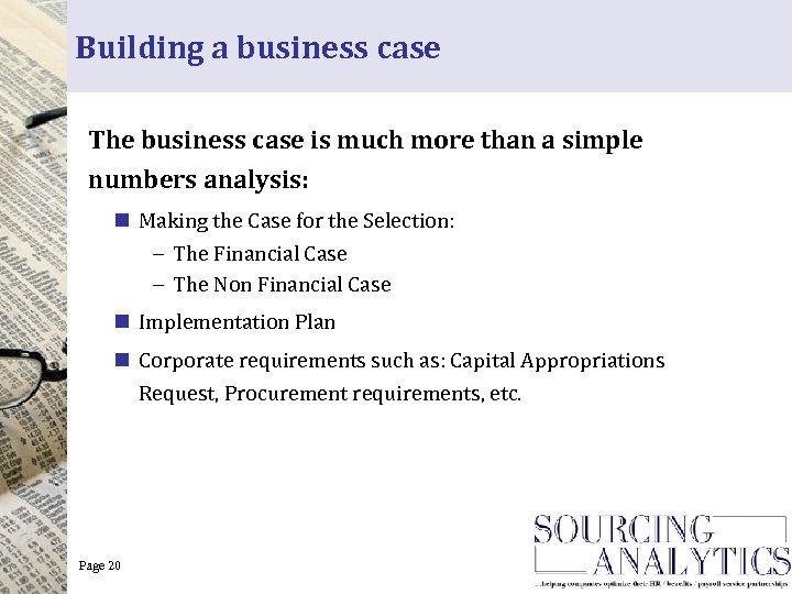 Building a business case The business case is much more than a simple numbers