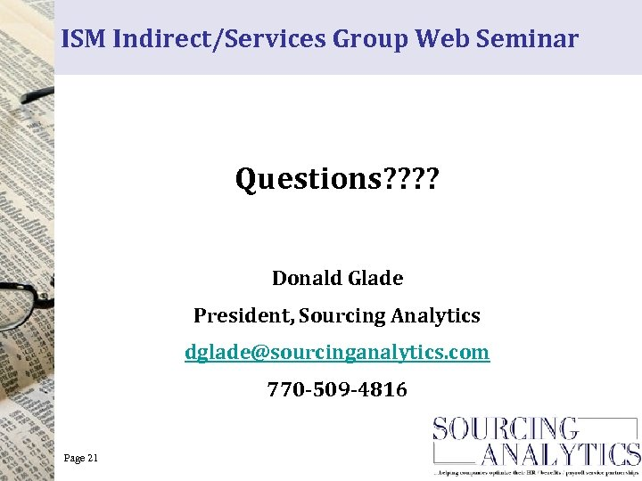 ISM Indirect/Services Group Web Seminar Questions? ? Donald Glade President, Sourcing Analytics dglade@sourcinganalytics. com