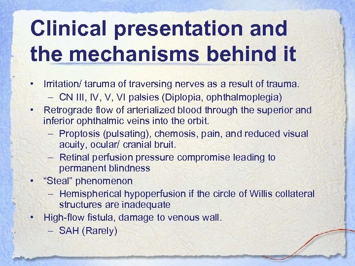Clinical presentation and the mechanisms behind it • Irritation/ taruma of traversing nerves as