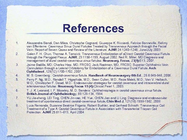 References 1. 2. 3. 4. 5. 6. 7. 8. Alessandra Biondi, Dan Milea, Christophe