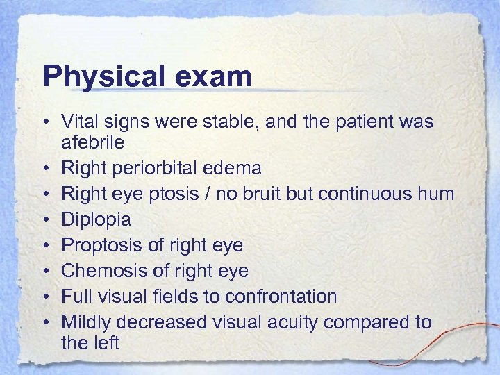 Physical exam • Vital signs were stable, and the patient was afebrile • Right