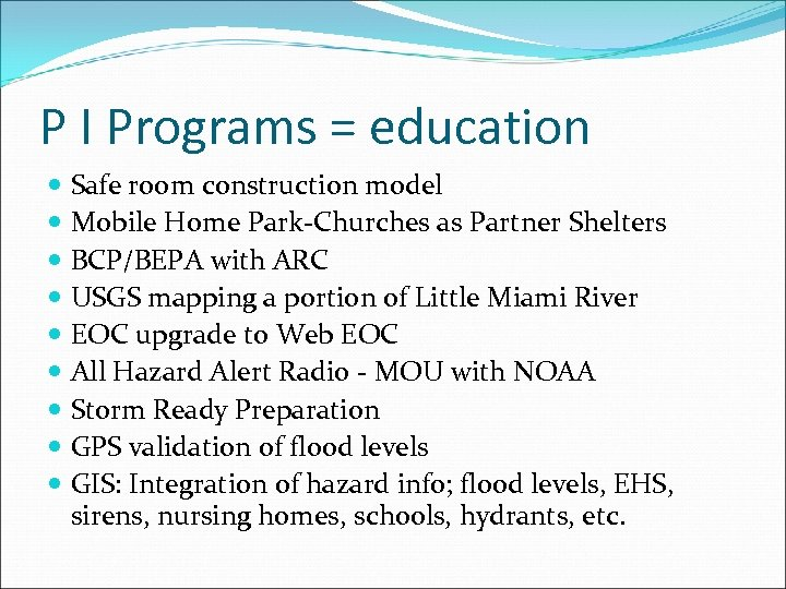 P I Programs = education Safe room construction model Mobile Home Park-Churches as Partner