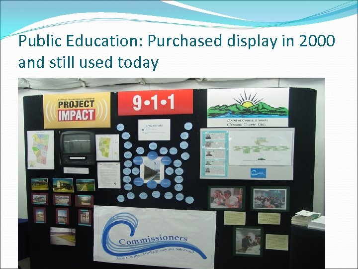 Public Education: Purchased display in 2000 and still used today
