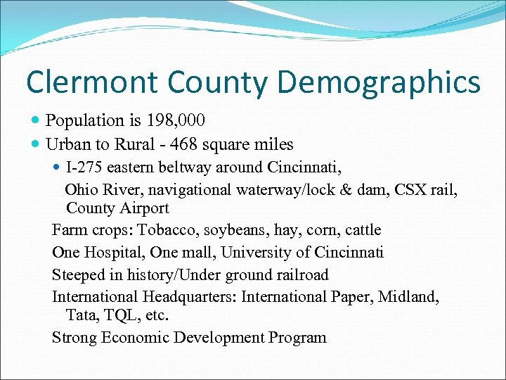 Clermont County Demographics Population is 198, 000 Urban to Rural - 468 square miles
