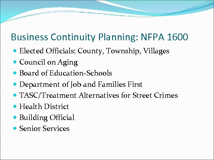 Business Continuity Planning: NFPA 1600 Elected Officials: County, Township, Villages Council on Aging Board