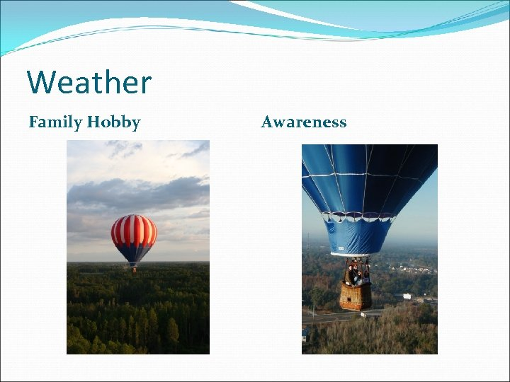 Weather Family Hobby Awareness