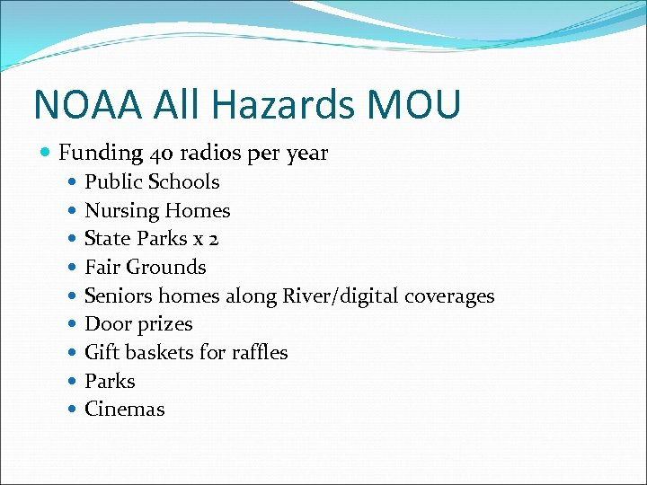 NOAA All Hazards MOU Funding 40 radios per year Public Schools Nursing Homes State