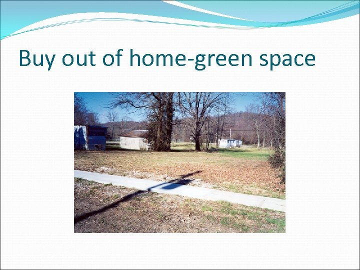 Buy out of home-green space