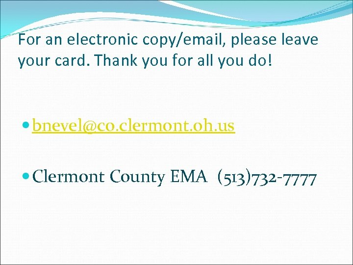 For an electronic copy/email, please leave your card. Thank you for all you do!