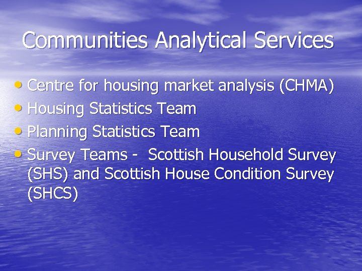 Communities Analytical Services • Centre for housing market analysis (CHMA) • Housing Statistics Team