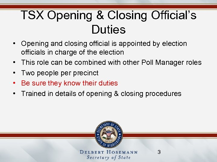 TSX Opening & Closing Official's Duties • Opening and closing official is appointed by
