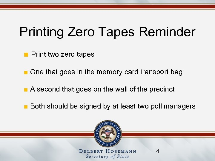 Printing Zero Tapes Reminder ■ Print two zero tapes ■ One that goes in