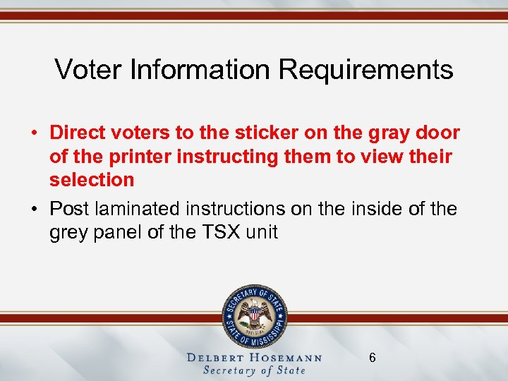 Voter Information Requirements • Direct voters to the sticker on the gray door of