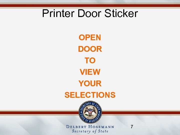 Printer Door Sticker OPEN DOOR TO VIEW YOUR SELECTIONS 7