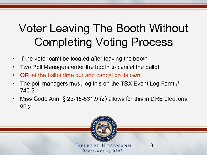 Voter Leaving The Booth Without Completing Voting Process • • If the voter can't