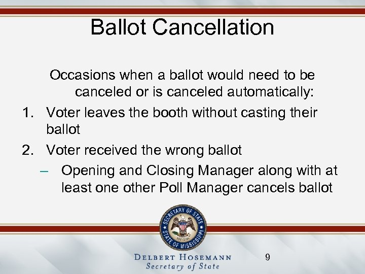 Ballot Cancellation Occasions when a ballot would need to be canceled or is canceled