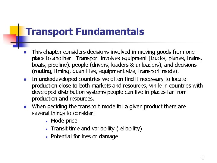 Transport Fundamentals n n n This chapter considers decisions involved in moving goods from