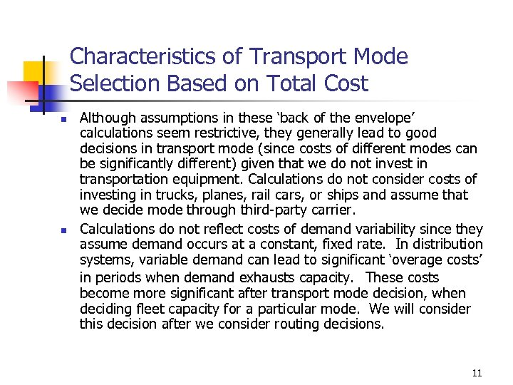 Characteristics of Transport Mode Selection Based on Total Cost n n Although assumptions in