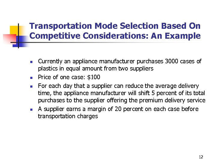 Transportation Mode Selection Based On Competitive Considerations: An Example n n Currently an appliance