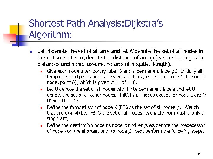 Shortest Path Analysis: Dijkstra's Algorithm: n Let A denote the set of all arcs
