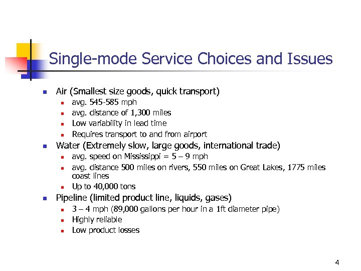 Single-mode Service Choices and Issues n Air (Smallest size goods, quick transport) n n