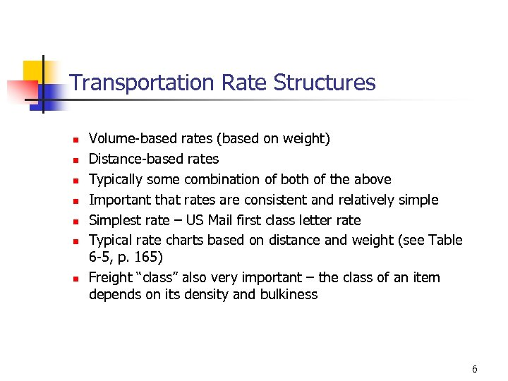 Transportation Rate Structures n n n n Volume-based rates (based on weight) Distance-based rates