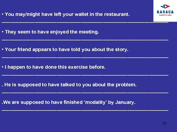 • You may/might have left your wallet in the restaurant. _______________________________ • They