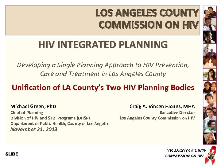 LOS ANGELES COUNTY COMMISSION ON HIV INTEGRATED PLANNING Developing a Single Planning Approach to