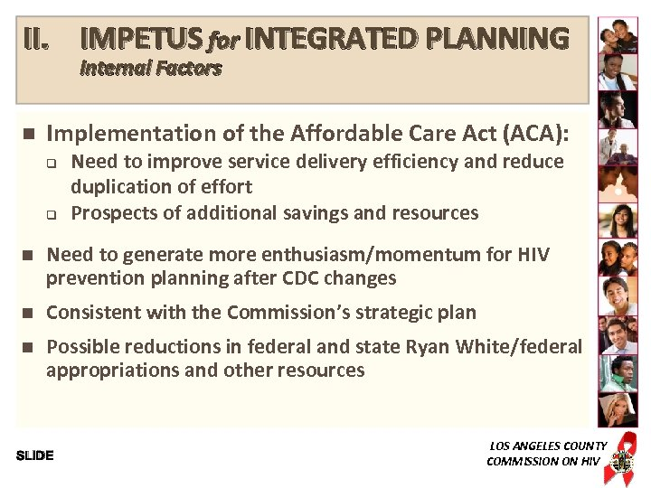 II. IMPETUS for INTEGRATED PLANNING Internal Factors n Implementation of the Affordable Care Act