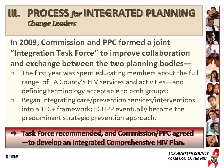 III. PROCESS for INTEGRATED PLANNING Change Leaders In 2009, Commission and PPC formed a