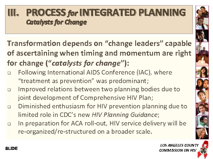 """III. PROCESS for INTEGRATED PLANNING Catalysts for Change Transformation depends on """"change leaders"""" capable"""
