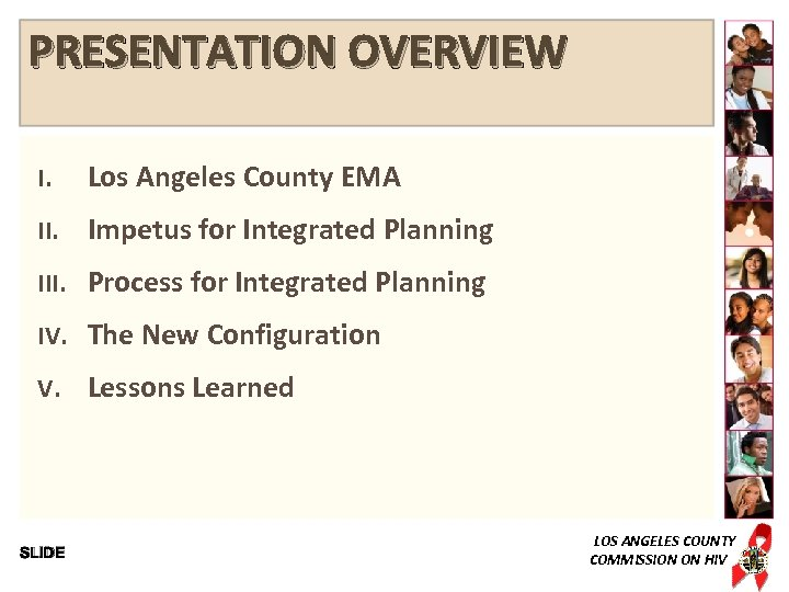 PRESENTATION OVERVIEW I. Los Angeles County EMA II. Impetus for Integrated Planning III. Process