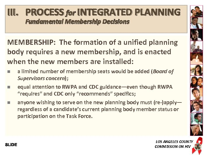 III. PROCESS for INTEGRATED PLANNING Fundamental Membership Decisions MEMBERSHIP: The formation of a unified