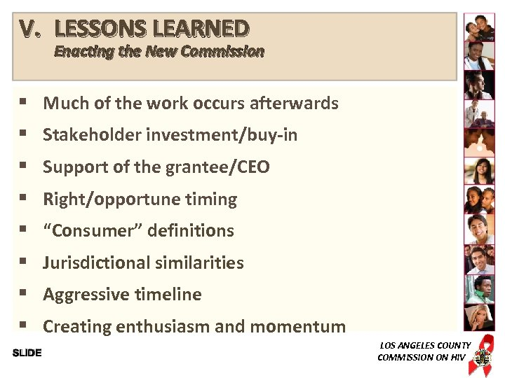 V. LESSONS LEARNED Enacting the New Commission § § § § SLIDE Much of
